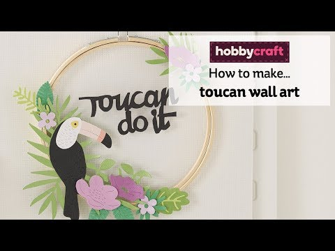 How To Make Toucan Wall Art | Hobbycraft