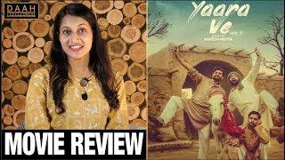 Yaara Ve Movie Review | Gagan Kokri, Monica Gill, Yuvraj Hans | DAAH Films