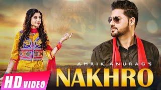 Nakhro | Amrik Anurag | New Punjabi Songs 2017 | Shemaroo Punjabi
