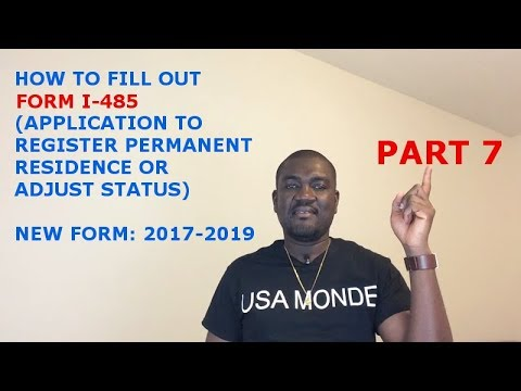 HOW TO FILL OUT FORM I-485 (2017 2019) PART 7