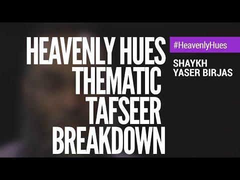 Breakdown of the Heavenly Hues Thematic Tafsir Seminar | Yaser Birjas | AlMaghrib Instiute