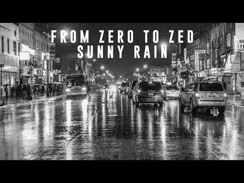 From zero to zed - Sunny Rain
