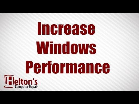Increase Windows Performance - XP / Vista / 7