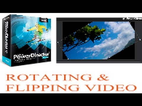 Rotating and Flipping Video with Cyberlink PowerDirector any Version