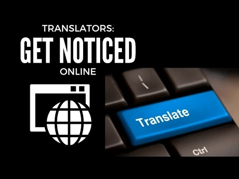 Freelance Translator Tips #9   How to get noticed