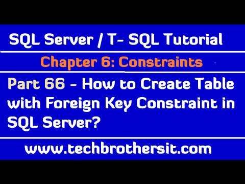 How to Create Table with Foreign Key Constraint in SQL Server - SQL Server / TSQL Tutorial Part 66