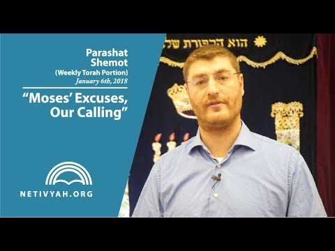 Parashat Shemot: Moses' Excuses, Our Calling
