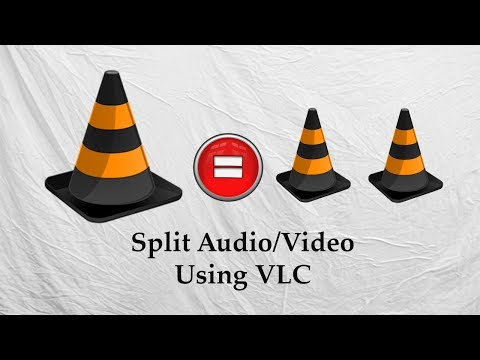 Split Videos Using VLC Media Player - How To Split/Cut Audio or Videos Using VLC Media Player