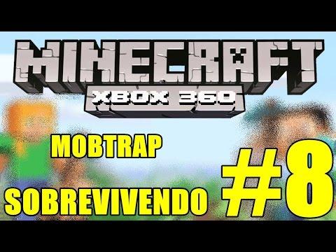 MOB TRAP // MINECRAFT SOBREVIVENDO #8 (XBOX360)