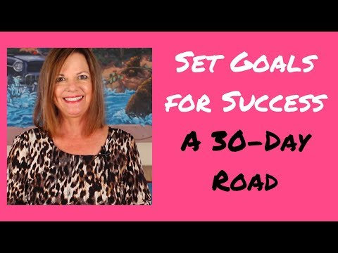 Set Goals for Success a 30 Day Road