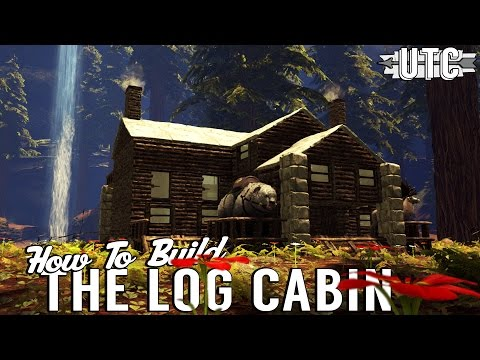 The Log Cabin :: Ark Building Tutorial :: How To Build A Canadian Cabin In Ark :: UniteTheClans