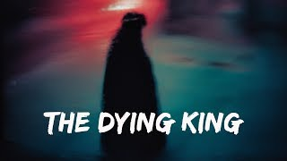 THE DYING KING - The Story Of Your Eternal Soul
