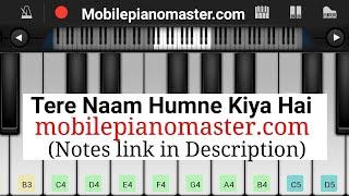 Tere Naam Humne Kiya Hai Piano Tutorial || Salman khan || - Mobile Perfect Piano Tutorial