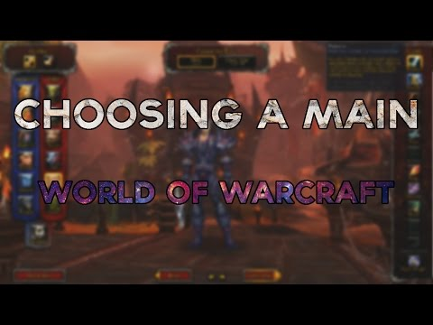 Tips For Choosing A Main In World Of Warcraft Legion