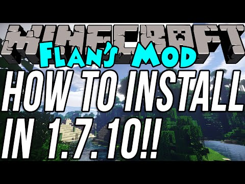 How To Install Flan's Mod In Minecraft 1.7.2