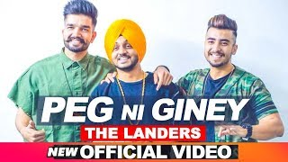 The Landers |Peg Ni Giney (Official Video) | Latest Punjabi Songs 2018 | Speed Records
