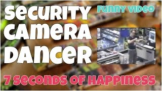 Security camera funny dancer 🔸 7 second of happiness FUNNY Video 😂