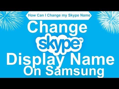 How Do You Change Your Skype Display Name On Samsung | Change Skype Display Name