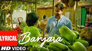 "Chef: ""Banjara""  Lyrical Video Song 