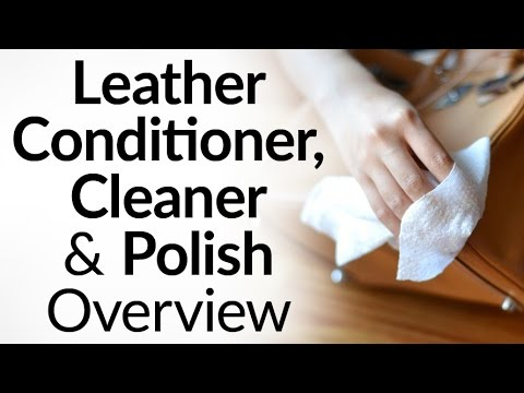 How To Clean, Condition & Polish Leather | Conditioners, Oils, Lotions, Weatherproofers And Polishes