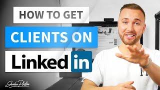 How to Use LinkedIn to Get Clients - LinkedIn Lead Generation (LinkedIn Marketing)
