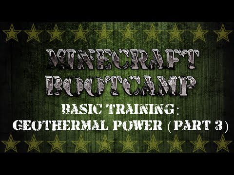 Minecraft Bootcamp | Basic Training | Geothermal Power Part 3 | 100% Power Induction Furnace