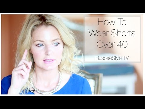 How To Wear Shorts Over 40 | BusbeeStyle TV