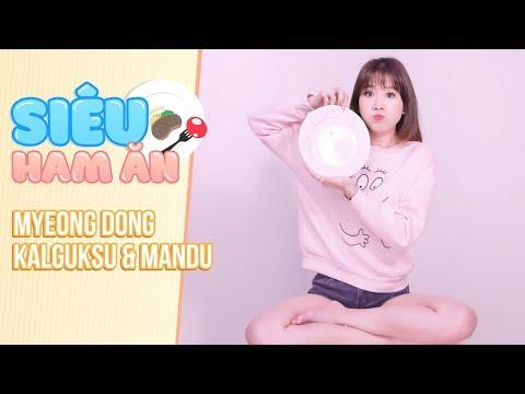 Hari Won - Siêu Ham Ăn - Myeong Dong Kalguksu & Mandu