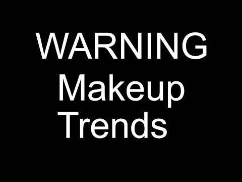 THE DUMBEST MAKEUP TRENDS 2018!