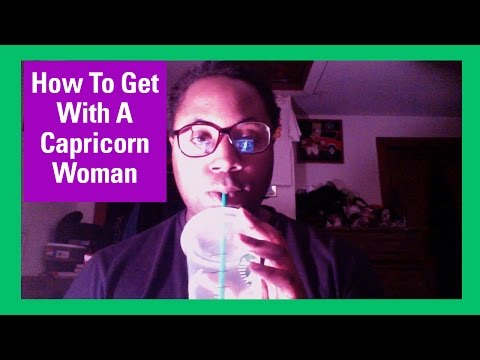 How To Get With A Capricorn Woman [Be Careful Because She's A Smart, Independent & Strong Woman]