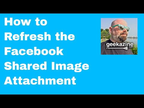 How to Refresh Facebook Shared Image Attachment