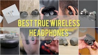 Best True Wireless Headphones of 2017