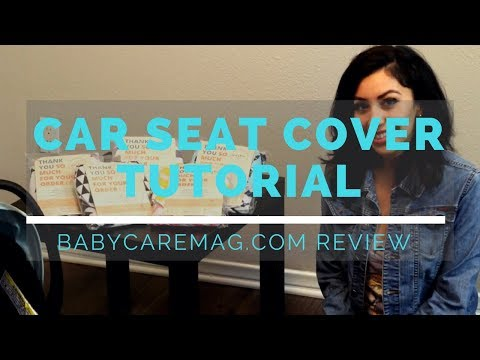 Baby Car Seat Cover Tutorial - Baby Bro and Co.