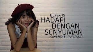 Download Dewa 19 Hadapi Dengan Senyuman Cover By Tami Aulia Live