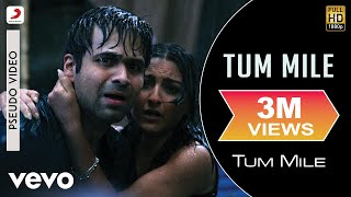 Tum Mile - Official Audio Song | Neeraj Shridhar| Pritam