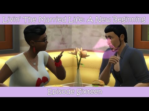 Livin' The Married Life: A New Beginning: Episode 16