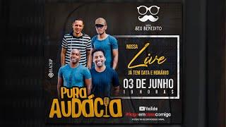 Live do Grupo Pura Audácia  03/06
