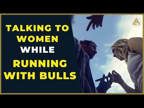 Picking Up Girls while RUNNING with the BULLS!!!