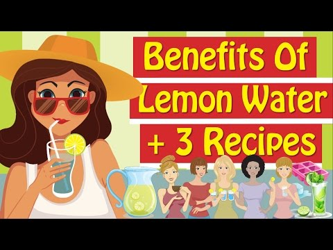 Benefits Of Lemon Water + 3 Lemon Water Recipes For Weight Loss
