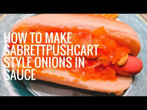How To Make Sabrett Pushcart Style Onions in Sauce
