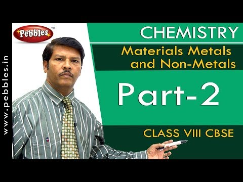 Part-2 : Materials Metals and Non-Metals | Chemistry | Class 8 | CBSE