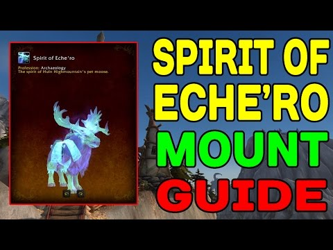 SPIRIT OF ECHE'RO (Archaeology): Mount Guide (WoW LEGION) !!