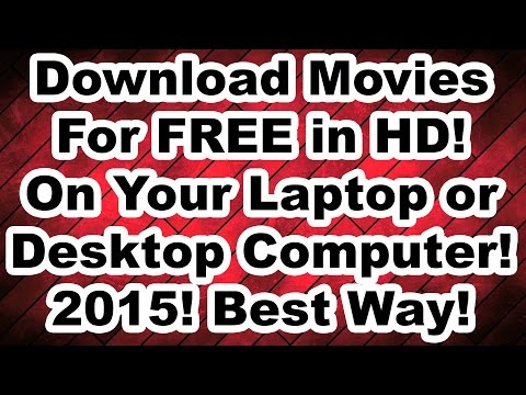 How to Download Movies for FREE on your Laptop or Desktop Computer in HD! Updated 2016
