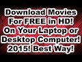 How To Download Movies For Free On Your Laptop Or Desktop Co