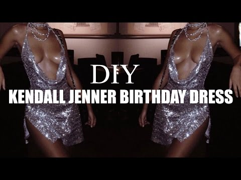 DIY REQUEST 4 | KENDALL JENNER'S 21 BIRTHDAY DRESS