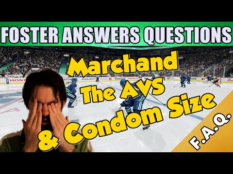 Marchand, The Avs, and Condom Size! - Foster Answers Questions #1 - Ask me your questions!