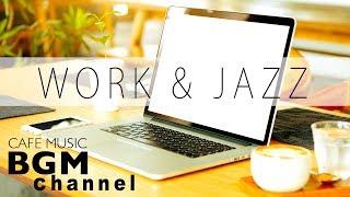 Jazz For Work - Cafe Music - Jazz & Bossa Nova Instrumental Music - Background Music
