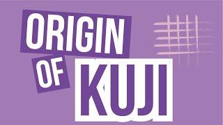 The Origin of Kuji