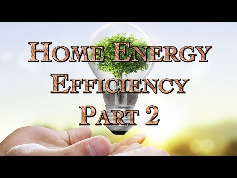 Home Energy Efficiency with Richard Freudenberger Part 2
