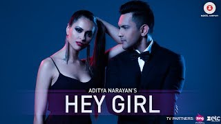 Hey Girl - Official Music Video | Aditya Narayan & Jyotica Tangri | Veronica Morales | Arian Romal